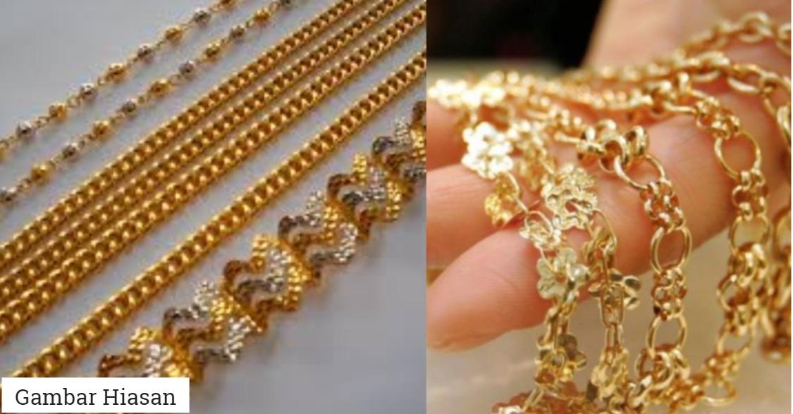 30 Spesis Dan Nama Gelang Emas Yang Mungkin Cik Suami Belum Tahu